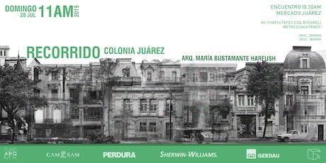 Recorrido por la Colonia Juárez entradas