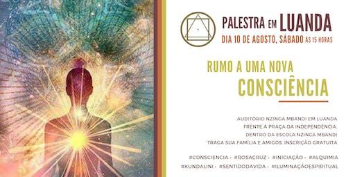 """Palestra em Luanda - """"Rumo a uma Nova Consciência"""""""