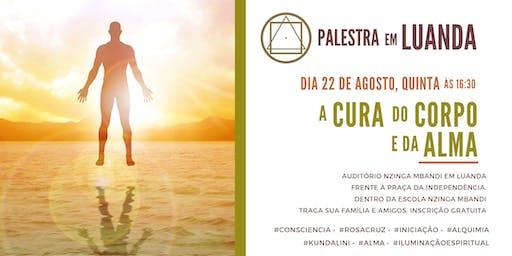 "Palestra em Luanda - ""A Cura do Corpo e da Alma"""