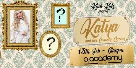Klub Kids Glasgow presents KATYA & THE COMEDY QUEENS (ages 16+) tickets