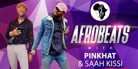 Afrobeats Dance Class With PINKHAT x SAAH KISSI tickets