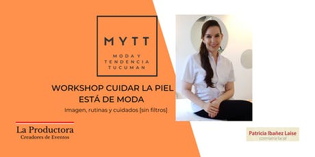 MYTT - WORKSHOP CUIDAR LA PIEL ESTÁ DE MODA entradas