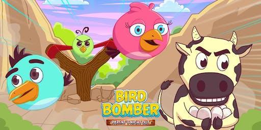 Parent's Night Out: BIRD BOMBER