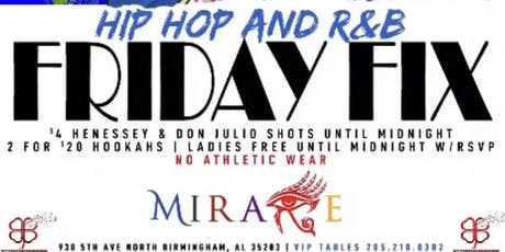 FIX FRIDAYS. R&B + Hip Hop NoTrapMusic @MirageBham tickets