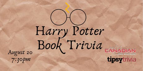 Harry Potter Book Trivia -Aug 20, 7:30 - Canadian Brewhouse  tickets