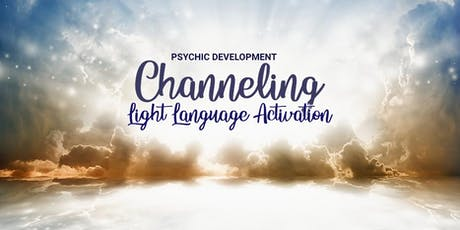 Psychic Development - Channeling Intuition & Light Language Activations tickets