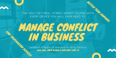 The ONLY Get-Real, Street-Smart Course to Manage Conflict in Business: Canberra (14-15 October 2019)