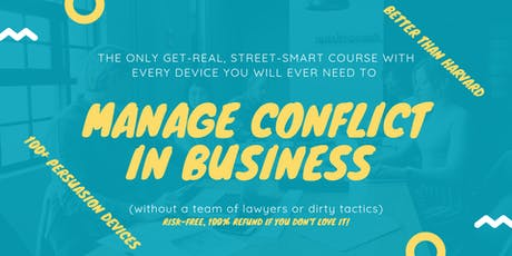 The ONLY Get-Real, Street-Smart Course to Manage Conflict in Business: Canberra (14-15 October 2019) tickets
