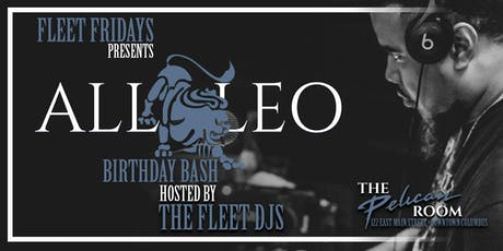 Fleet Friday's ALL LEO Birthday Bash Feat. Dj Layne Luv   tickets