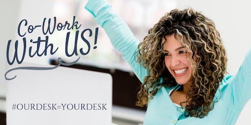 Open Desk Hours, Our Desk = Your Desk