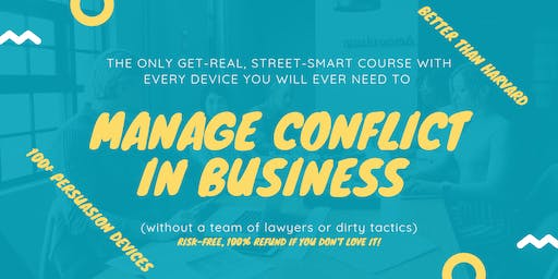 The ONLY Get-Real, Street-Smart Course to Manage Conflict in Business: Auckland (7-8 October 2019)