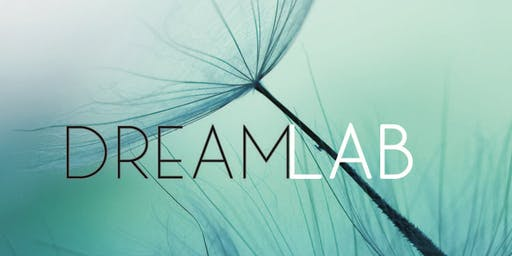 DREAM LAB.  Exploring the Inner Realms of your Dreams.