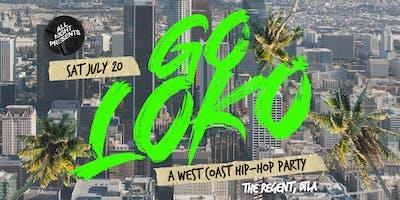 GO LOKO (A West Coast Hip-Hop Party)