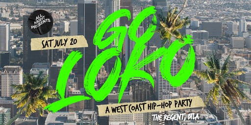 GO LOKO (A West Coast Hip-Hop Party)