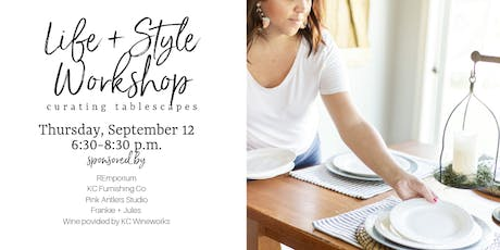 Life + Style Workshop: Curating Tablescapes tickets