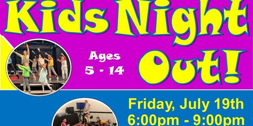KIDS NIGHT OUT! Friday, July 19th