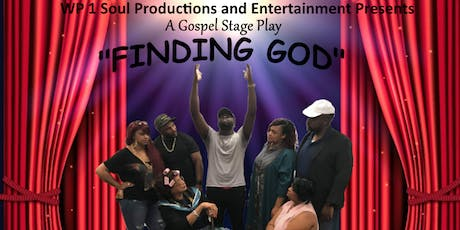 """Gospel Stage Play, """"Finding God"""" tickets"""