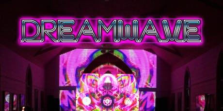 Dreamwave tickets