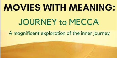 Movies with Meaning: Journey to Mecca tickets