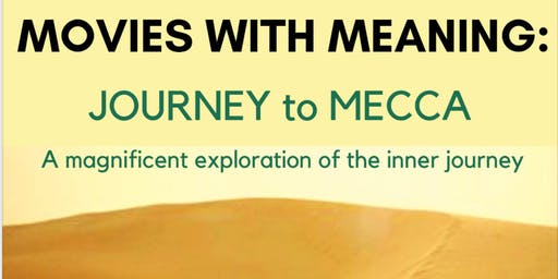 Movies with Meaning: Journey to Mecca