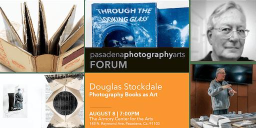 FORUM: Douglas Stockdale - Photography Books as Art