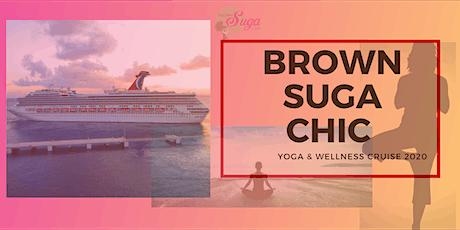 Brown Suga Chic Yoga & Wellness Cruise  tickets
