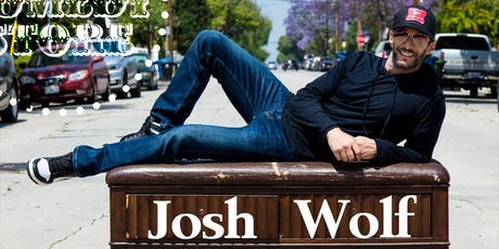 Josh Wolf - Saturday - 7:30pm tickets