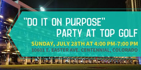 """Do It On Purpose"" Party at Top Golf tickets"
