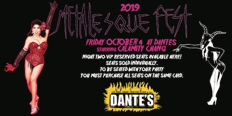 NIGHT TWO VIP SINGLE SEAT (Dantes Oct 4 starring Calamity Chang) Metalesque Fest 2019 tickets