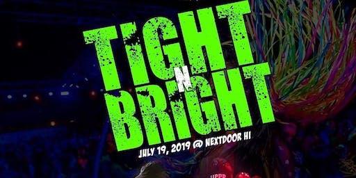 Tight N Bright