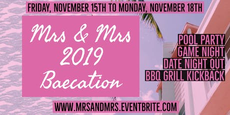 Mrs & Mrs 2019 Miami BaeCation tickets