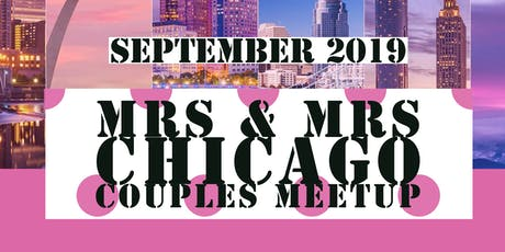 Mrs & Mrs Presents Women & Wine Chicago Couples Meetup tickets