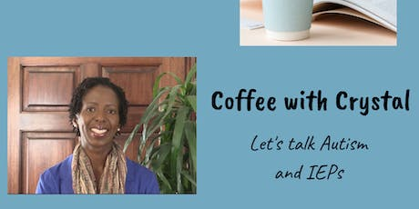 Coffee with Crystal: Let's Talk Autism & IEPs tickets