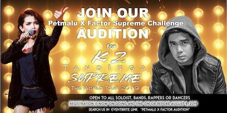 Petmalu X Factor Supreme  Challenge tickets