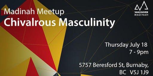 Madinah Meetups: Chivalrous Masculinity