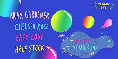 Max Gardener, Chelsea Rose, Easy Love & Half Stack at Milk Bar tickets
