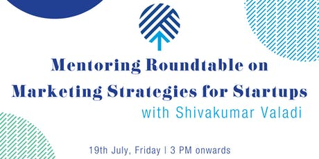 Mentoring Roundtable on Marketing Strategies for Startups tickets