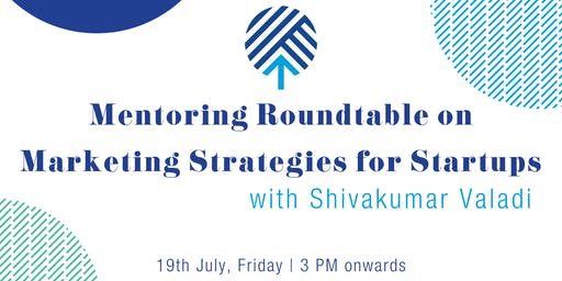 Mentoring Roundtable on Marketing Strategies for Startups