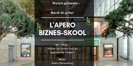 L'Apéro Biznes-Skool : Se Former tout en gagnant de l'argent (Marseille )