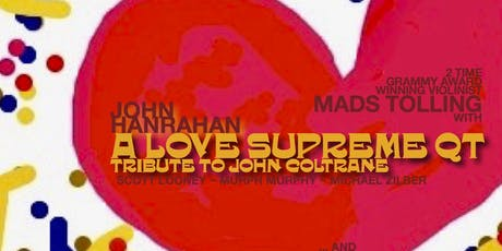 Mads Tolling with John Hanrahan A Love Supreme Quarter and Mads Tolling with Ron Marcus Love Soaked Ensemble featuring Danny Click, spoken word with an all star band. tickets