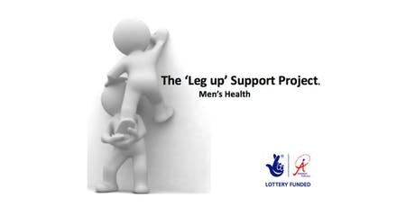The 'Leg Up' Support Project - Men's Health Group tickets