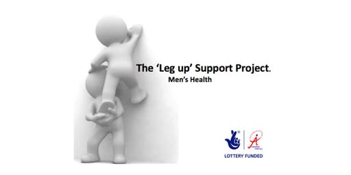 The 'Leg Up' Support Project - Men's Health Group