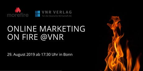 Online Marketing on fire @VNR - Das Online Marketing Meetup in Bonn Tickets