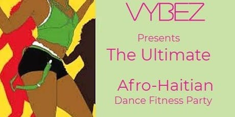VYBEZfit Afro-Haitian Dance Fitness Party tickets