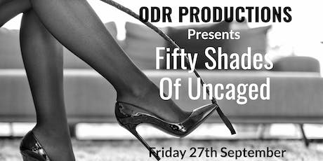 Fifty Shades of Uncaged tickets