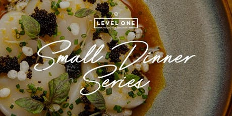 Small Dinner Series @ Level One  tickets