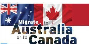 Migrate to Australia or Canada in 6 months