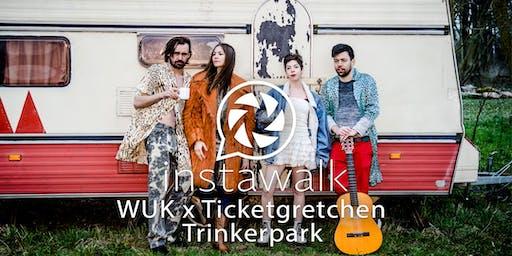 instawalk - WUK meets Ticketgretchen