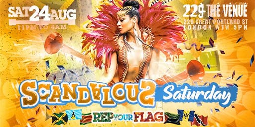 "Notting Hill Carnival 2019 - Scandalous Saturday ""Rep your Flag !"""