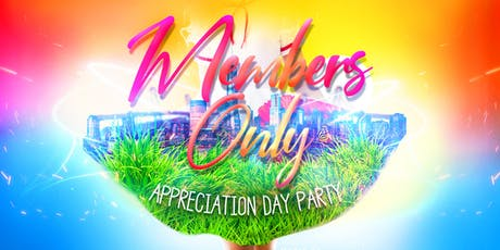 Members Only (Appreciation Day Party) tickets